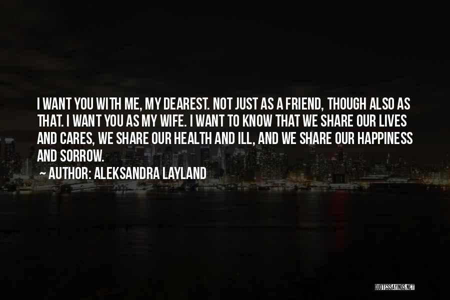 To My Dearest Wife Quotes By Aleksandra Layland