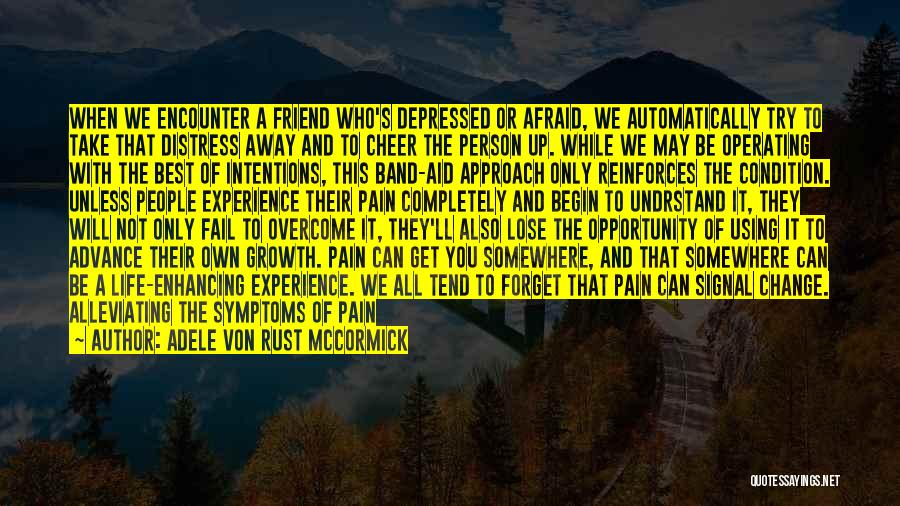 To Overcome Pain Quotes By Adele Von Rust McCormick