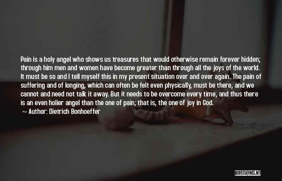 To Overcome Pain Quotes By Dietrich Bonhoeffer