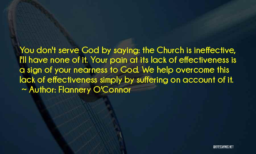 To Overcome Pain Quotes By Flannery O'Connor