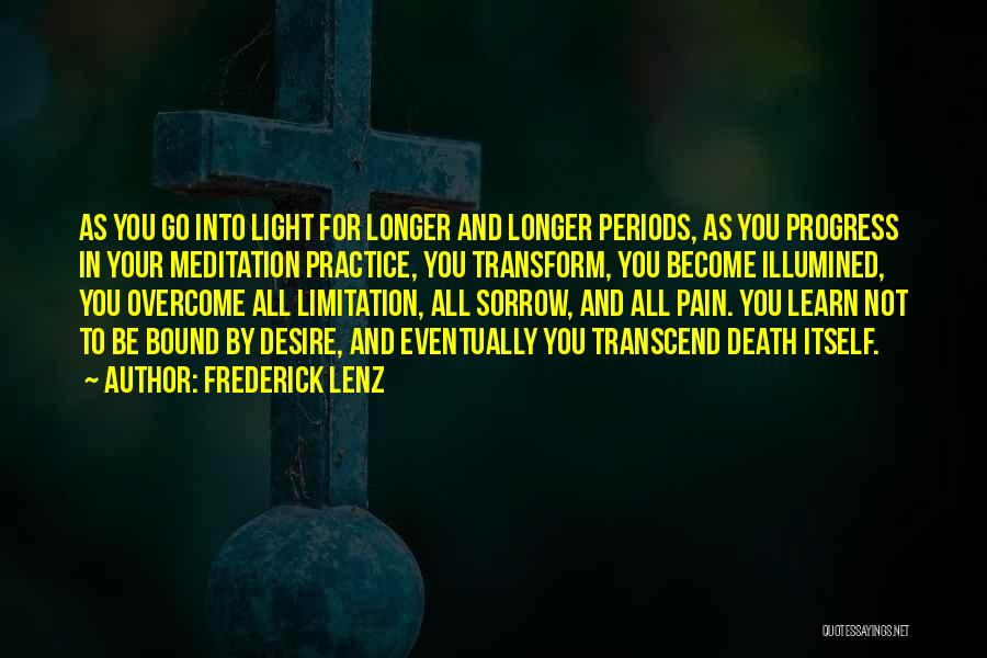 To Overcome Pain Quotes By Frederick Lenz