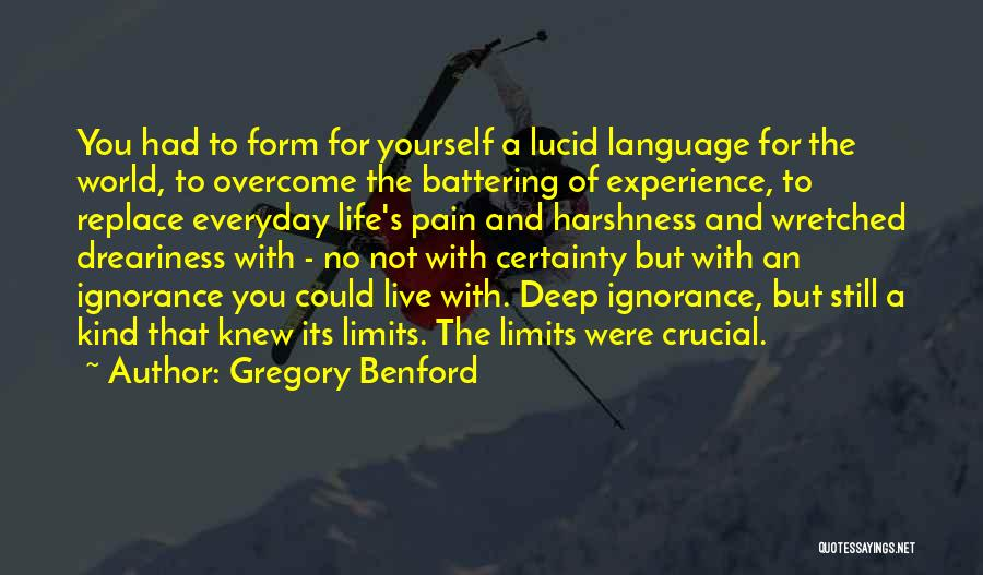 To Overcome Pain Quotes By Gregory Benford