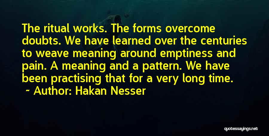 To Overcome Pain Quotes By Hakan Nesser