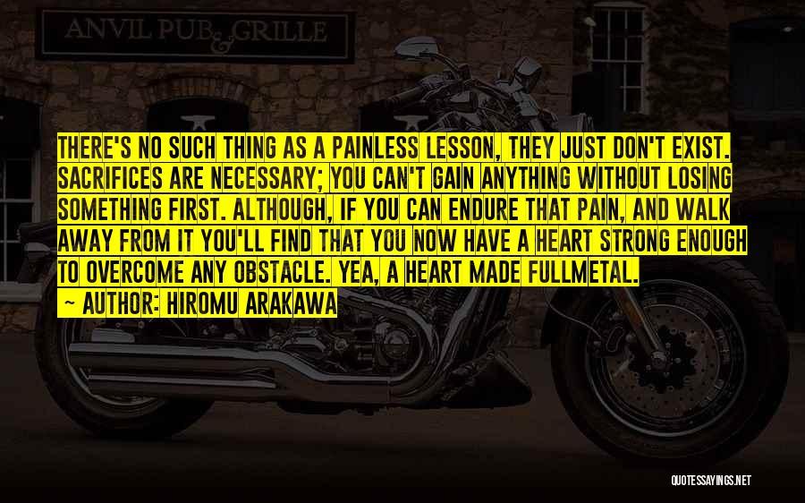 To Overcome Pain Quotes By Hiromu Arakawa