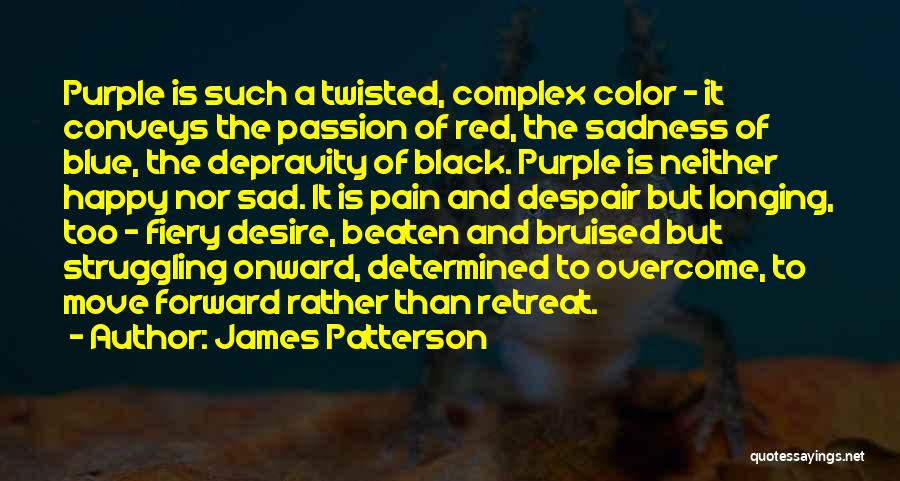 To Overcome Pain Quotes By James Patterson