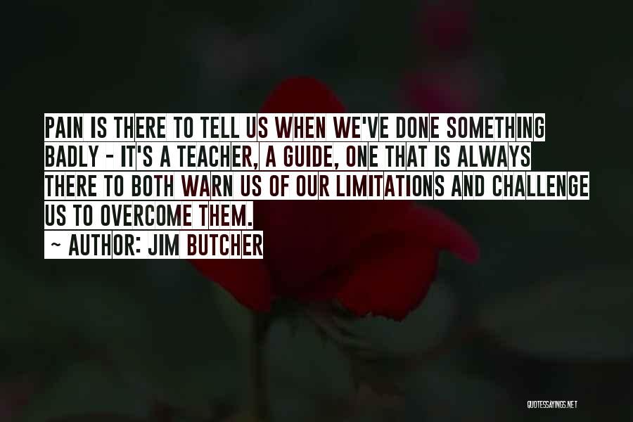 To Overcome Pain Quotes By Jim Butcher