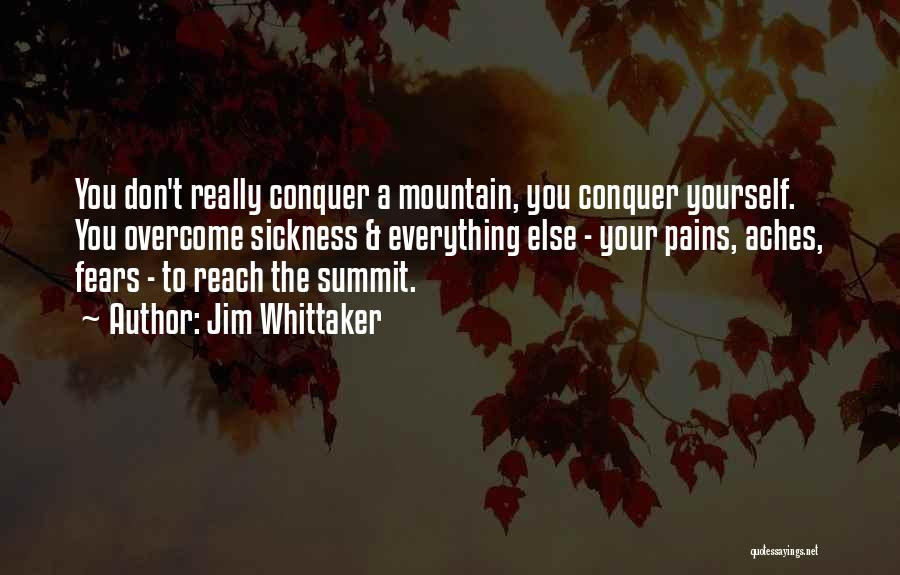 To Overcome Pain Quotes By Jim Whittaker
