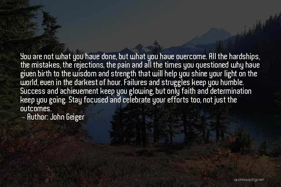 To Overcome Pain Quotes By John Geiger