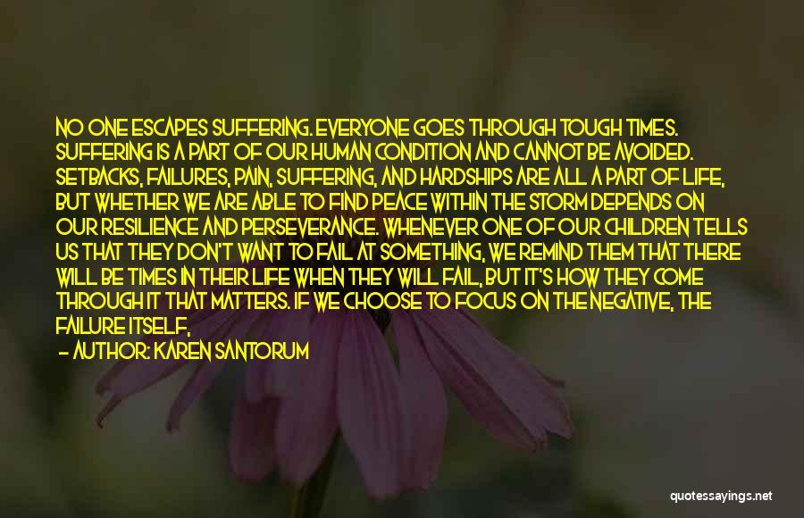 To Overcome Pain Quotes By Karen Santorum