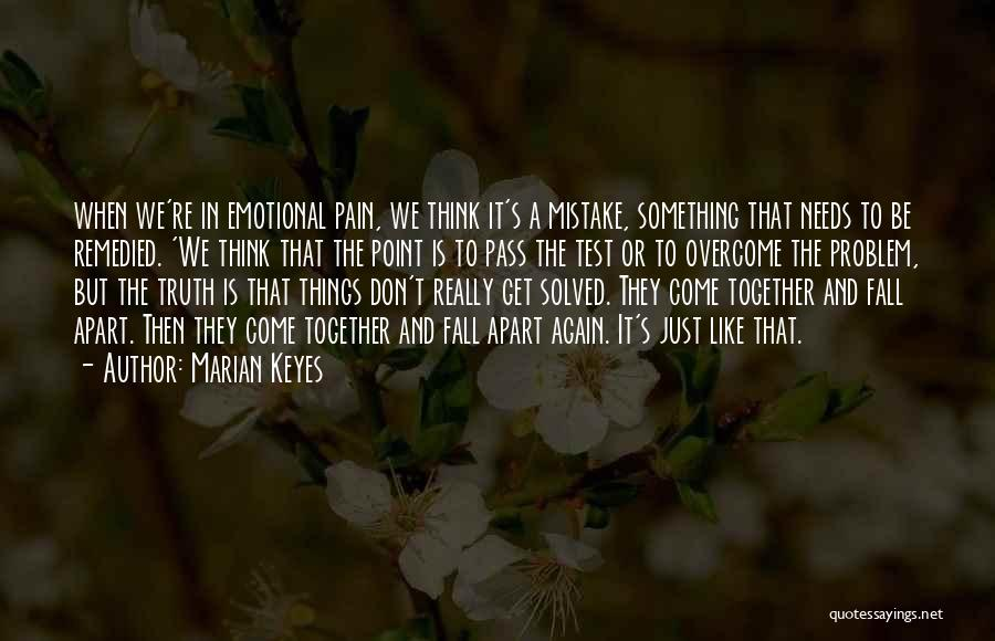 To Overcome Pain Quotes By Marian Keyes
