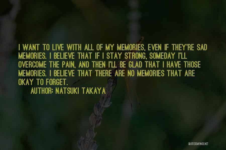 To Overcome Pain Quotes By Natsuki Takaya