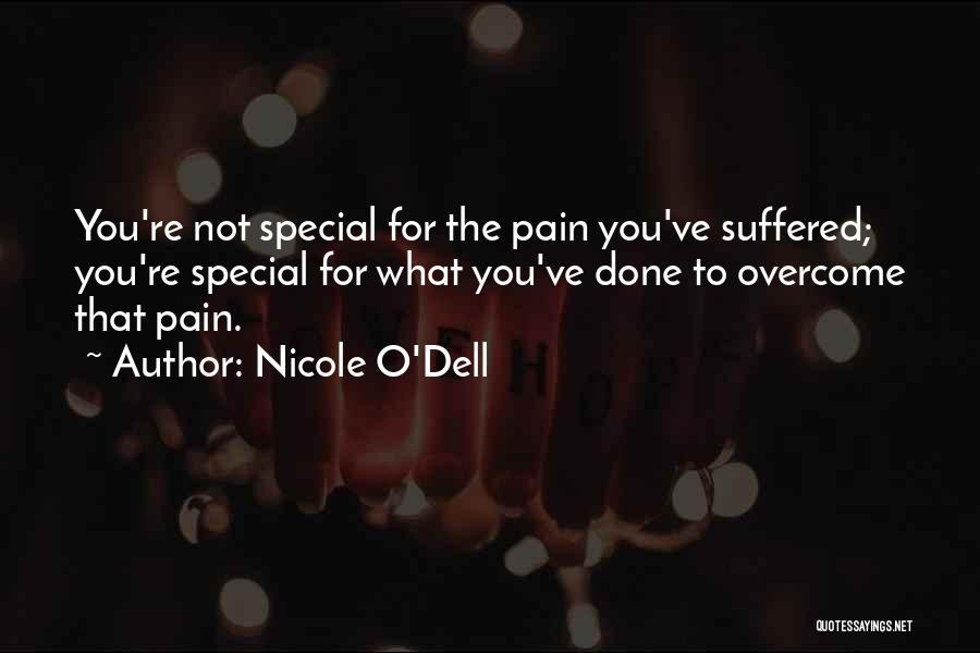 To Overcome Pain Quotes By Nicole O'Dell