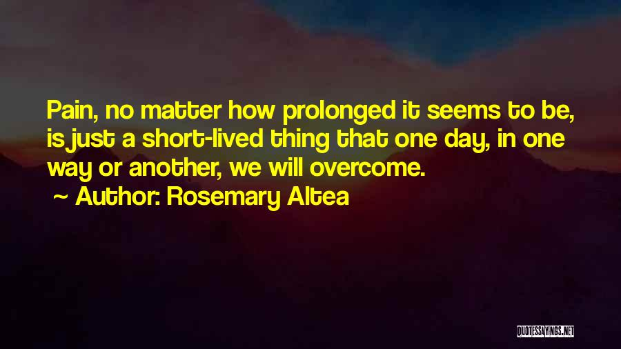 To Overcome Pain Quotes By Rosemary Altea