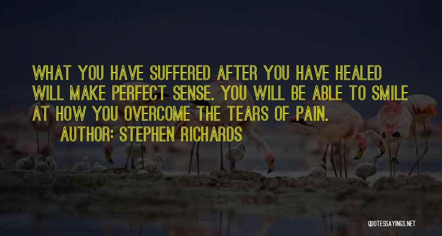 To Overcome Pain Quotes By Stephen Richards