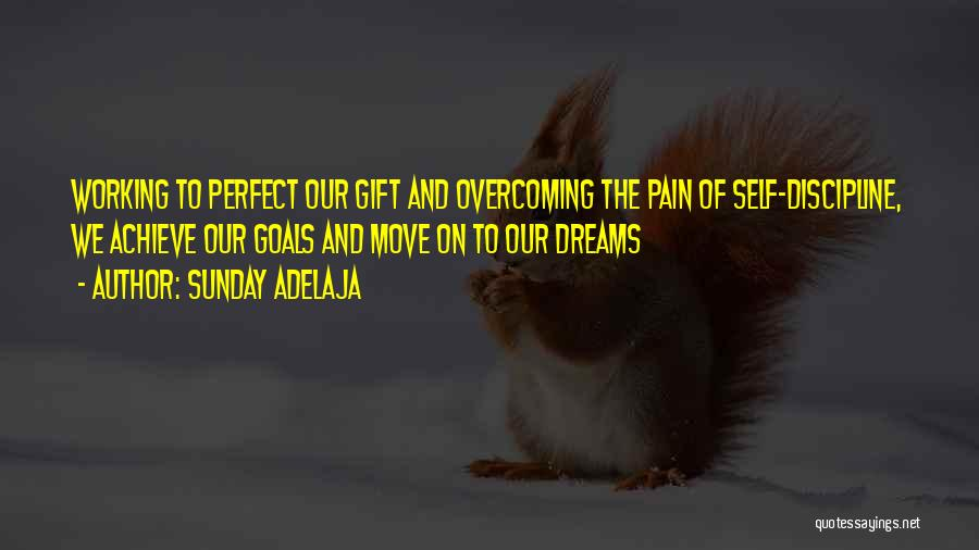 To Overcome Pain Quotes By Sunday Adelaja