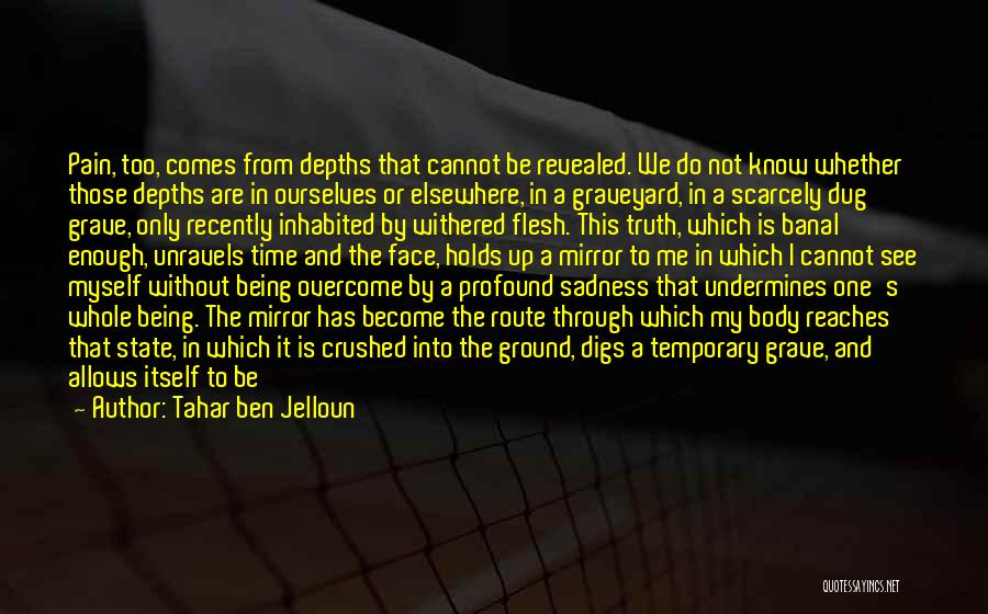 To Overcome Pain Quotes By Tahar Ben Jelloun