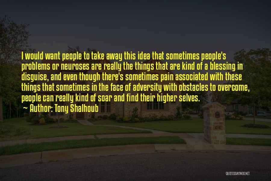 To Overcome Pain Quotes By Tony Shalhoub
