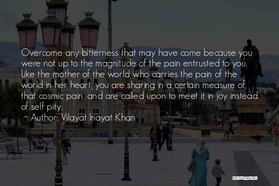 To Overcome Pain Quotes By Vilayat Inayat Khan