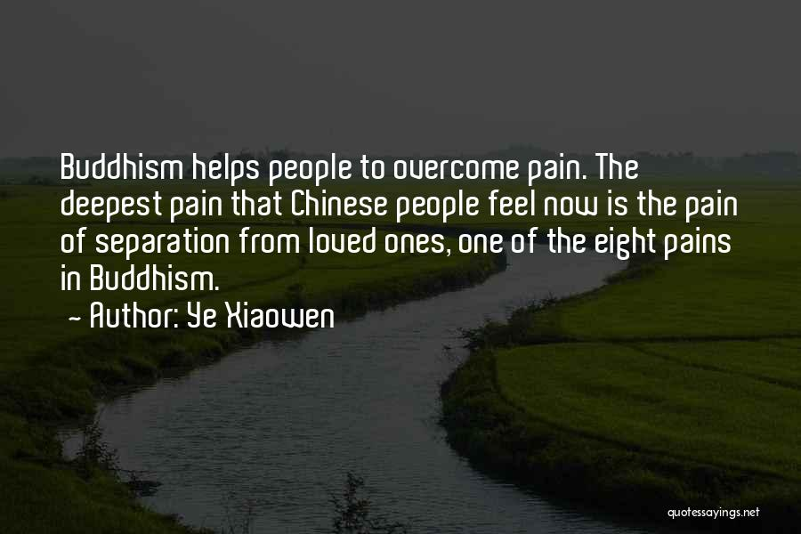 To Overcome Pain Quotes By Ye Xiaowen