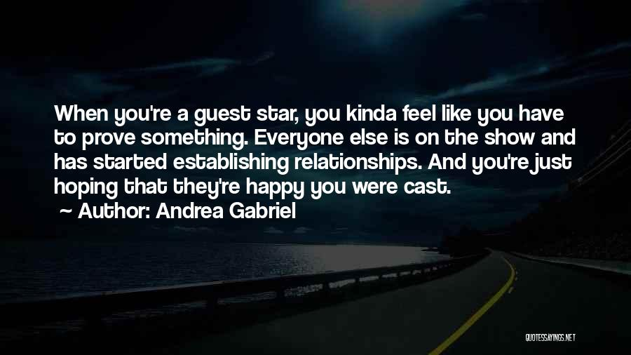To Prove Something Quotes By Andrea Gabriel