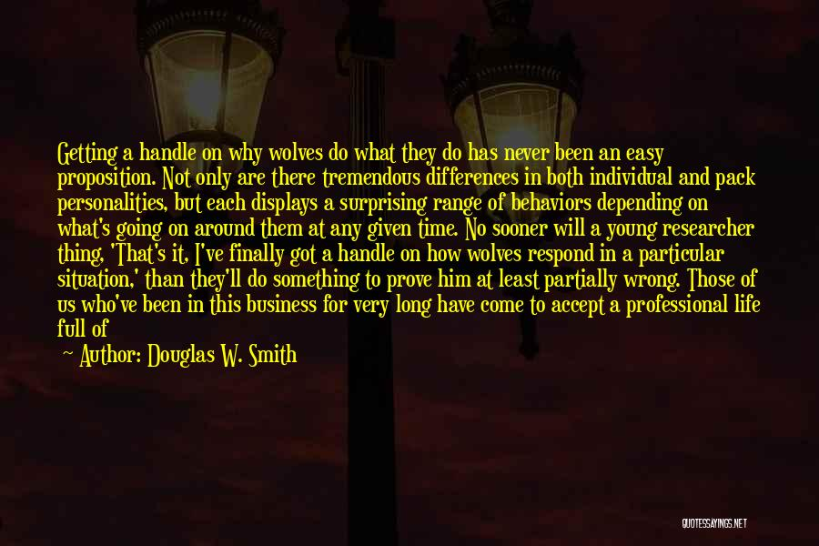 To Prove Something Quotes By Douglas W. Smith