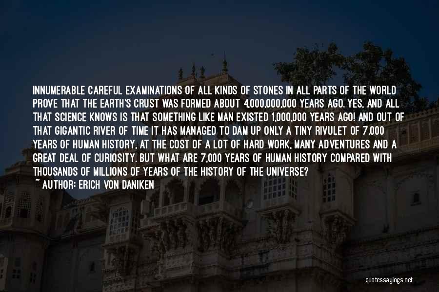 To Prove Something Quotes By Erich Von Daniken