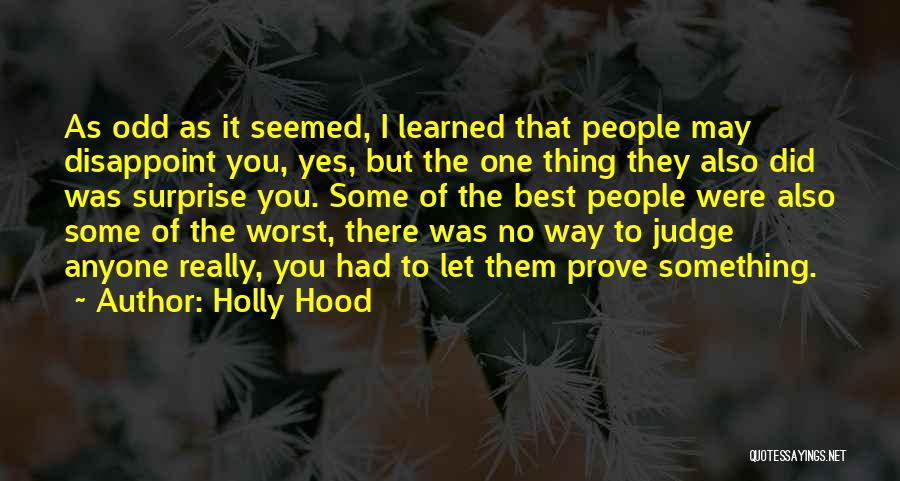 To Prove Something Quotes By Holly Hood
