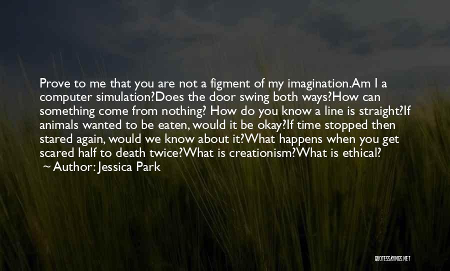 To Prove Something Quotes By Jessica Park