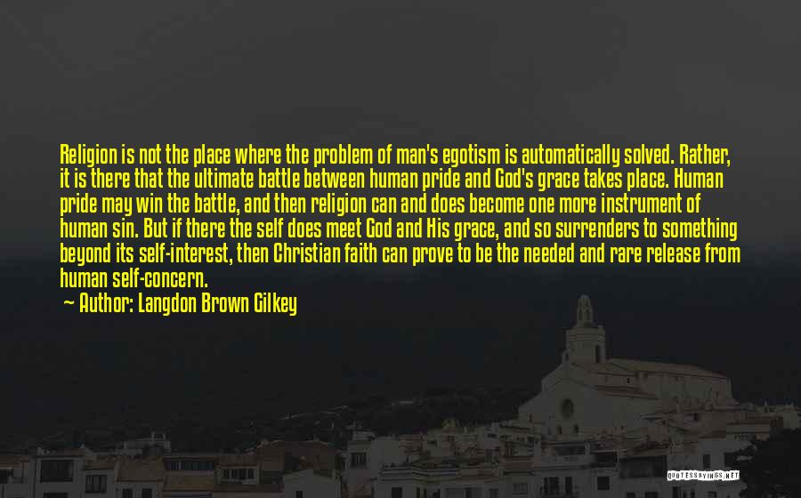 To Prove Something Quotes By Langdon Brown Gilkey