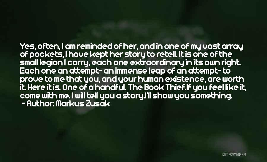 To Prove Something Quotes By Markus Zusak