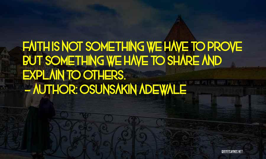 To Prove Something Quotes By Osunsakin Adewale