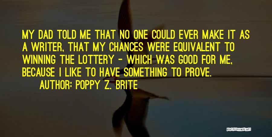 To Prove Something Quotes By Poppy Z. Brite