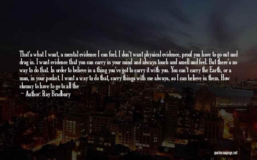 To Prove Something Quotes By Ray Bradbury