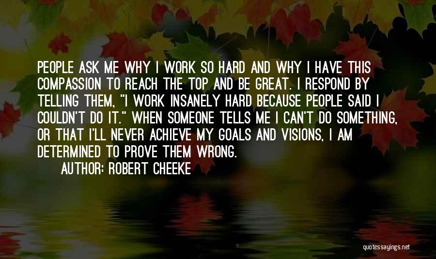 To Prove Something Quotes By Robert Cheeke