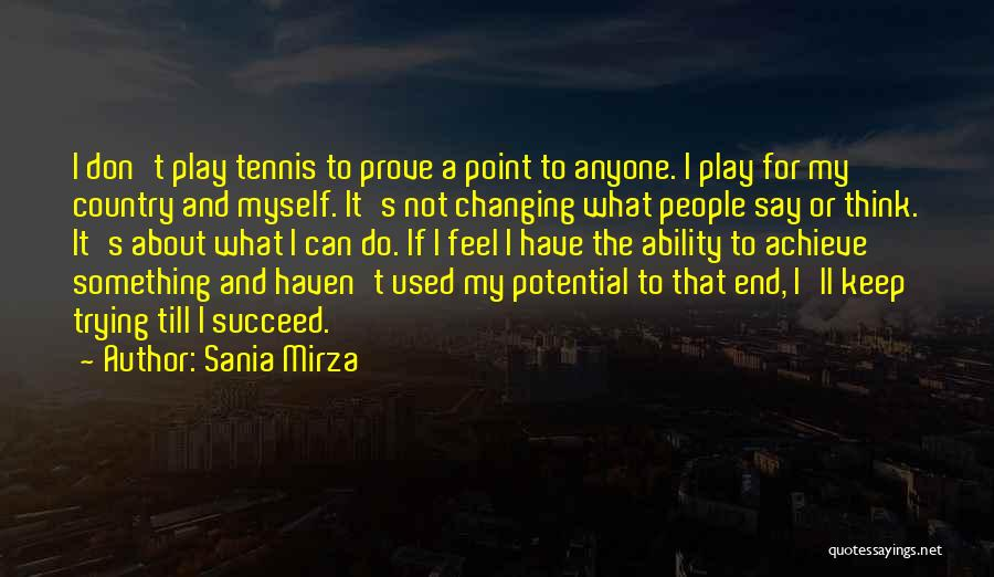 To Prove Something Quotes By Sania Mirza