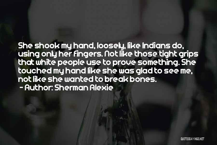To Prove Something Quotes By Sherman Alexie