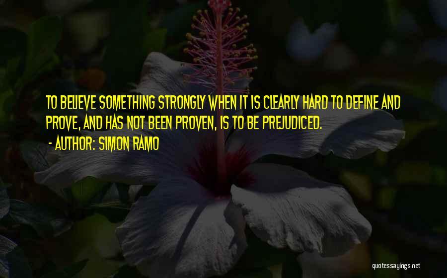 To Prove Something Quotes By Simon Ramo
