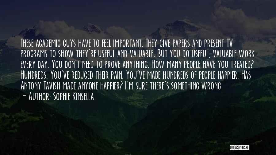 To Prove Something Quotes By Sophie Kinsella
