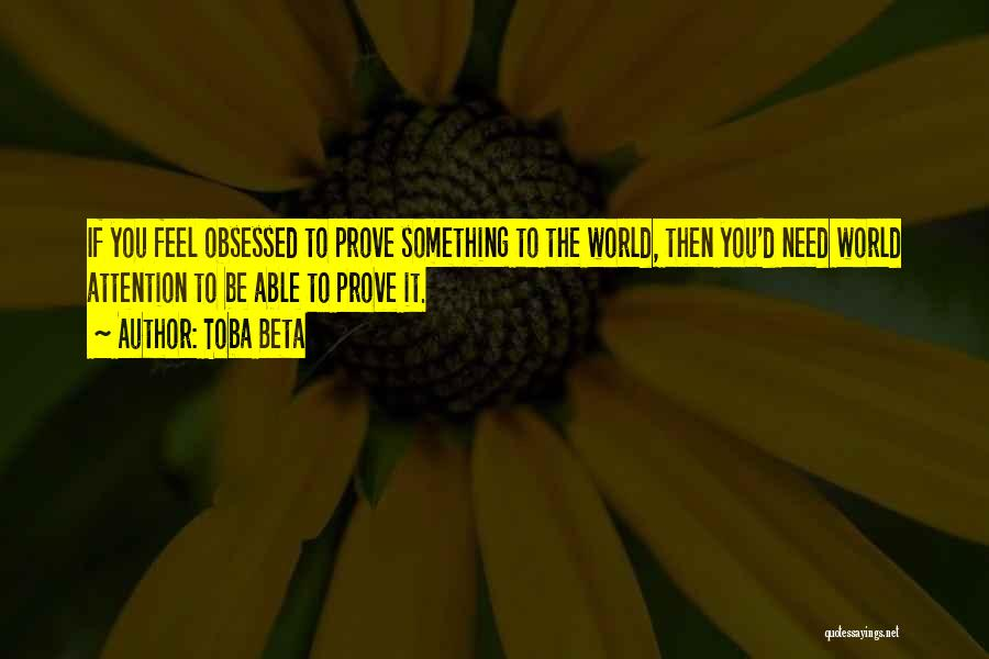 To Prove Something Quotes By Toba Beta
