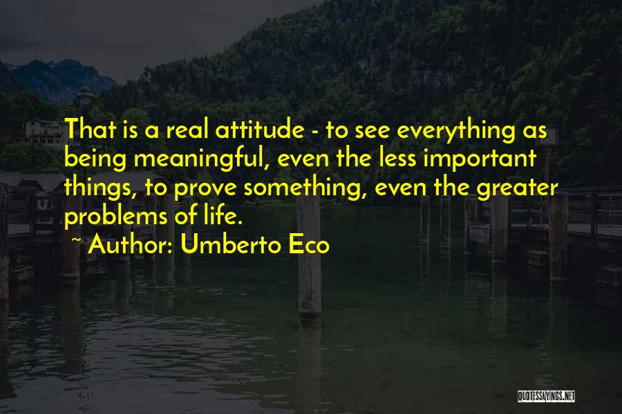 To Prove Something Quotes By Umberto Eco