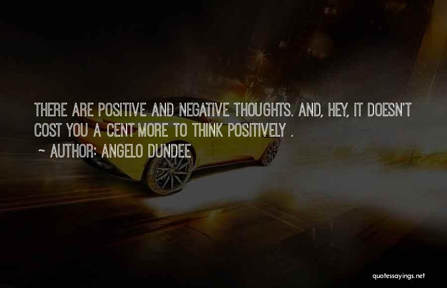 To Think Positive Quotes By Angelo Dundee