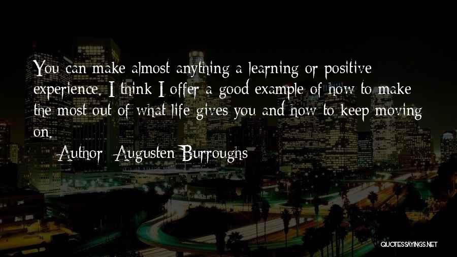 To Think Positive Quotes By Augusten Burroughs