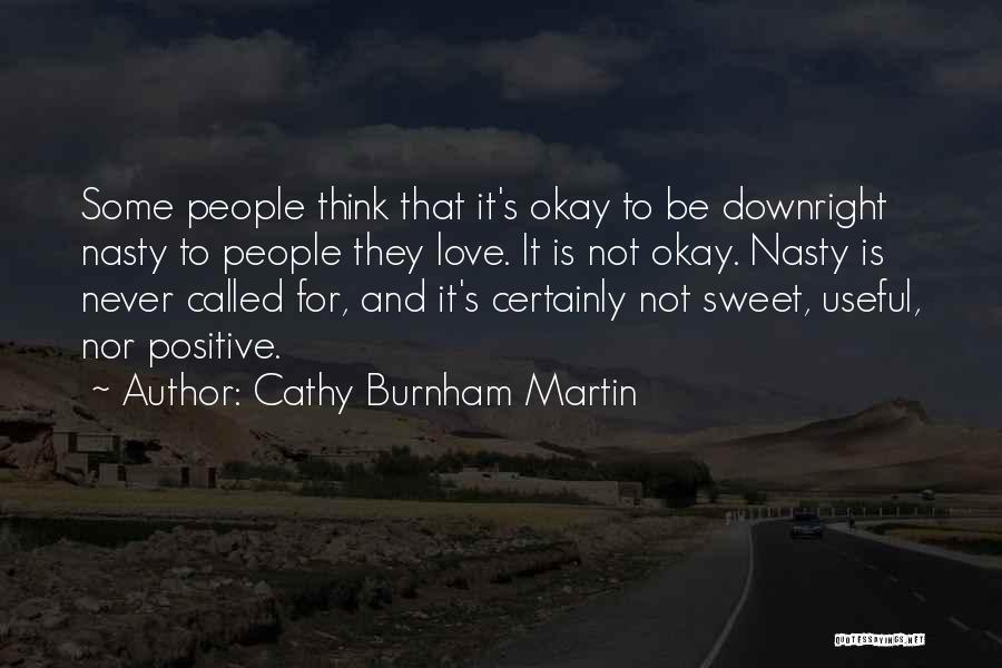 To Think Positive Quotes By Cathy Burnham Martin