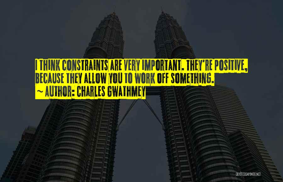 To Think Positive Quotes By Charles Gwathmey