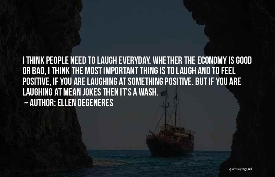 To Think Positive Quotes By Ellen DeGeneres