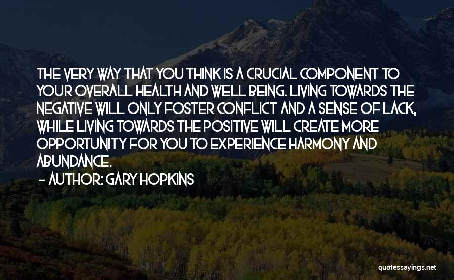 To Think Positive Quotes By Gary Hopkins