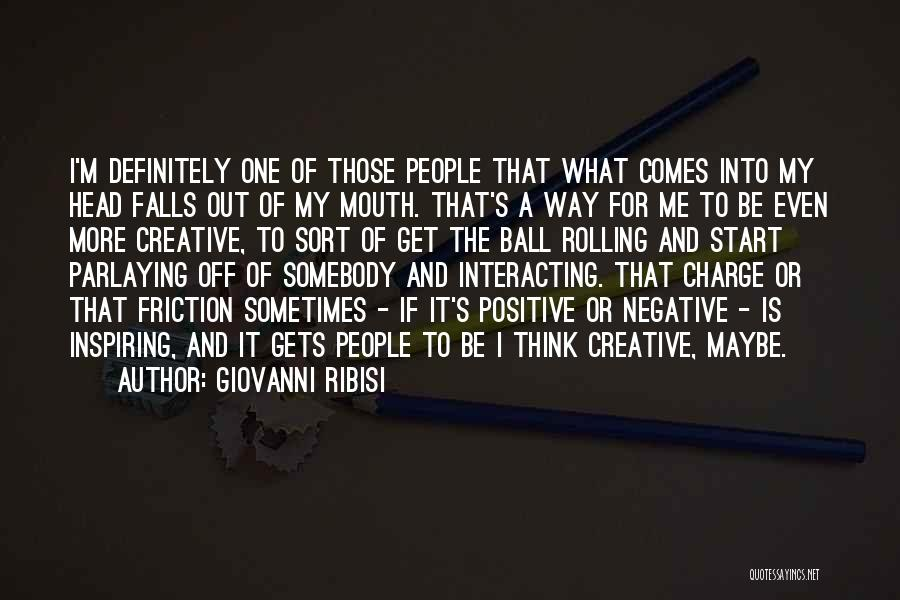 To Think Positive Quotes By Giovanni Ribisi