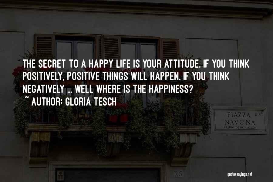 To Think Positive Quotes By Gloria Tesch