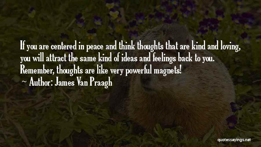 To Think Positive Quotes By James Van Praagh