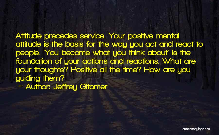 To Think Positive Quotes By Jeffrey Gitomer